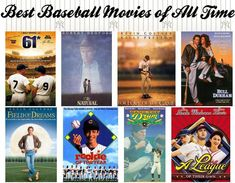 61* - Billy Crystal\'s baseball masterpiece about the homerun duel between Mickey Mantle and Roger Maris.  The Natural - every boy\'s fantasy.  For Love of The Game - brilliant use of Vin Scully; great score.  Costner\'s Bull Durham and Field of Dreams are classics.  Rookie of the Year is FUNNY and good.  Bang The Drum Slowly - launched DeNiro\'s career; the \