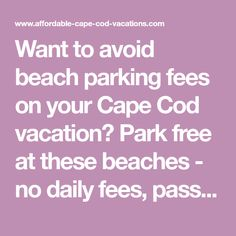 Want to avoid beach parking fees on your Cape Cod vacation? Park free at these beaches - no daily fees, passes or stickers required.