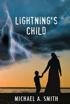 THe GaL iN THe BLue MaSK: REVIEW: Lightning's Child by Michael A. Smith