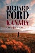 Nominiert für den LovelyBooks Leserpreis in der Kategorie Allgemein: Kanada von Richard Ford