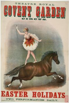 Royal-Covent Garden-Circus c. © The British Library Board Old Circus, Vintage Circus Posters, Victorian Life, Victorian London, Covent Garden, Royal Ballet, Vintage Labels, Vintage Ads, Moulin Rouge Dancers