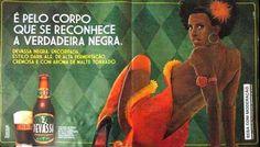 """""""C'est à son corps qu'on reconnaît une vraie noire"""". Publicité brésilienne pour bière Devassa (l'annonceur aurait été condamné ou au moins critiqué)"""