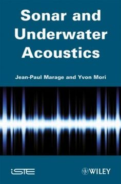 Sonar and underwater acoustics / Jean-Paul Marage, Yvon Mori