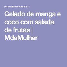 Gelado de manga e coco com salada de frutas | MdeMulher