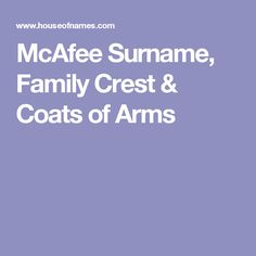 McAfee Surname, Family Crest & Coats of Arms