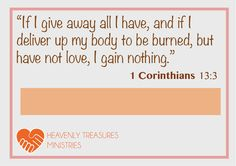 If I give away all my possessions to feed the needy, but have no love or compassion for those in need, these outward works of self-righteousness are completely worthless. Ananias and Sapphira were ...