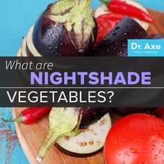 What Are Nightshade Vegetables? - Dr. Axe