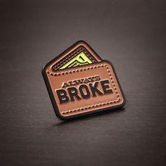 Always Broke - Enamel Pin by AndrewHeath on Etsy https://www.etsy.com/listing/294038815/always-broke-enamel-pin