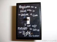 Harry Potter -  Dumbledore Quote Jumbo Light Switch Plate - Happiness Can Be Found. $9.00, via Etsy. Pleasee. For my spare bedroom I think. Or maybe the office.