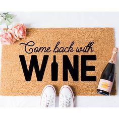 Come Back With Wine Doormat Wine Doormat Funny Doormat