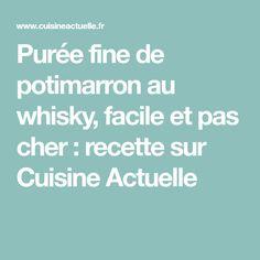 Purée fine de potimarron au whisky, facile et pas cher : recette sur Cuisine Actuelle