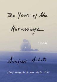 The Year of the Runaways by Sunjeev Sahota, Hardcover | Barnes & Noble