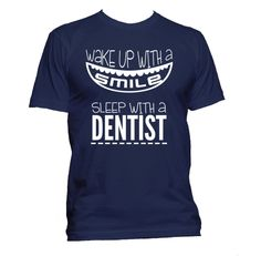Dentist T-shirt | Wake Up With A Smile, Sleep With A Dentist  #dentist #shirt #medfamous