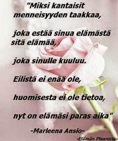Runoja, ajatelmia, ihmisenä kasvua, terveyttä ja hengellisyyttä käsittelevä blogi. Finnish Words, Back To Basics, More Words, Note To Self, Life Skills, Funny Texts, Poems, Life Quotes, Mindfulness