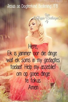 Here, ek us jammer. Prayer Verses, Bible Verses Quotes, Christian Messages, Christian Quotes, Afrikaanse Quotes, Christian Love, Positive Motivation, Godly Woman, Dear God