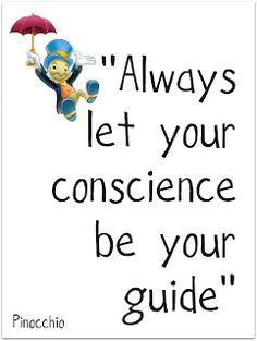 """Always let your conscience be your guide."" - Pinocchio FROM: oh walt...i love you. (aka disney printables how to) - A girl and a glue gun"
