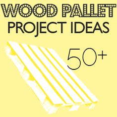 Wood Pallet project ideas.