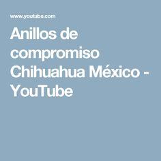 Anillos de compromiso Chihuahua México - YouTube