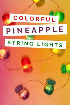 COLORFUL PINEAPPLE STRING LIGHTS #dollarstore #crafts #pineapple