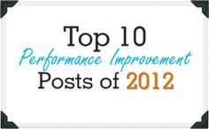 Top 10 Performance Improvement Posts #elearning #elearning blogs