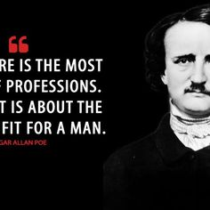 Top 100 edgar allan poe quotes photos #EdgarAllanPoe: Literature is the most noble of professions. In fact, it is about the only one fit for a man.  #edgarallanpoequotes #literature #magicalquote See more http://wumann.com/top-100-edgar-allan-poe-quotes-photos/