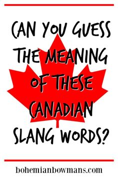 """There's a lot more Canadian slang out there than just """"eh? Here's a short list of Canadian slang words and their meanings that I learned in BC. Canada Memes, Canada Funny, Canada Eh, Canada Quotes, Canadian Phrases, Canadian Things, Teen Slang, Canada Party, Canadian Culture"""