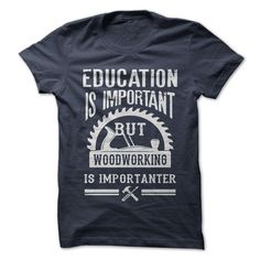 Is woodworking important for you? Show everyone your priorities with this funny shirt!