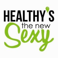 Healthy's the new sexy