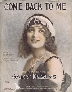 Come Back To Me, Portrait Photo of Gaby Deslys, 1910, Vintage Sheet Music