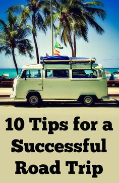10 Road Trip Tips for a Successful Road Trip | Learn how to plan and play on your road trip with these tips and hacks that will help you save money and sanity. Focus on the essentials. Written primarily for couples and for friends travelling cross-country in the USA, but many apply to all road trippers.