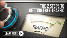 The 2 Steps to Getting Free Traffic
