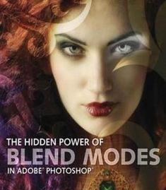 The Hidden Power Of Blend Modes In Adobe Photoshop PDF #PhotoshopTutorialPdf