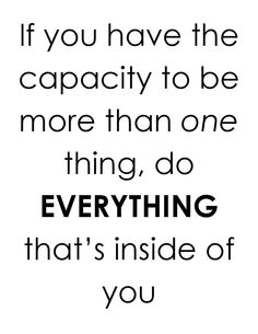 If you have the capacity to be more than one thing, do everything that's inside of you. Lessons Learned, Life Lessons, Td Jakes Quotes, Soul Cleansing, Praise God, Do Everything, True Words, Enough Is Enough, Spiritual Quotes