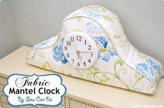 Tutorial: Fabric mantel clock