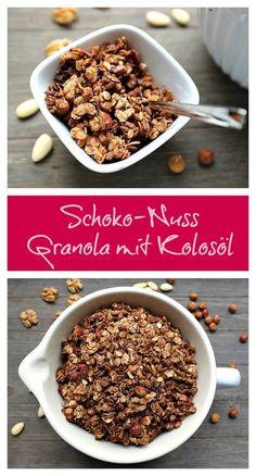 Ein Frühstückstraum: Schoko-Nuss Granola mit Kokosöl