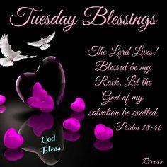 Tuesday Blessings, Psalm 18.46- God Bless.