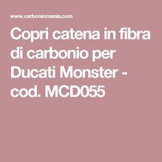 Copri catena in fibra di carbonio per Ducati Monster - cod. MCD055