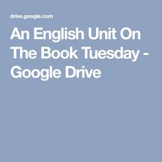 An English Unit On The Book Tuesday - Google Drive