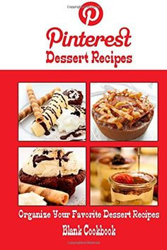 Pinterest Dessert Recipes Blank Cookbook (Blank Recipe Book): Recipe Keeper For Your Pinterest Dessert Recipes by Debbie Miller http://www.amazon.com/dp/1500566233/ref=cm_sw_r_pi_dp_ij-kvb0865S7W