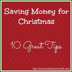 Saving Money for Christmas - 10 Great Tips!