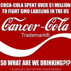 Coca-cola spent over $1 million to fight GMO labeling in the US | Anonymous ART of Revolution
