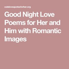 31 Best Night Images Night Love Good Night Poems Love Poem For Her