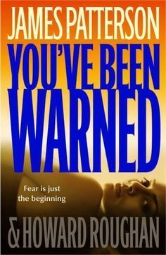 You've Been Warned by James Patterson and Howard Roughan (2007, Hardcover)