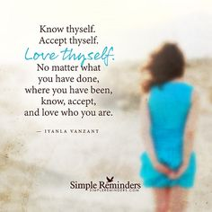 """Know Thyself and Love Thyself"""