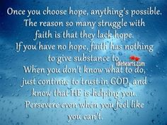 Once You Choose Hope, Anything's Possible.