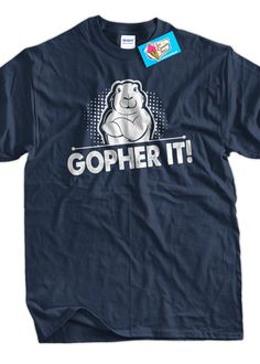 Funny Motivational TShirt Gopher It TShirt Gifts by IceCreamTees, $14.99