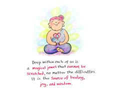 *Today's Buddha Doodle* - Untouchable: Deep within each of us is a magical jewel (spark) that cannot be scratched, no matter the difficulties. It is the source of healing, joy, and wisdom.