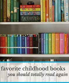 7 favorite childhood books you should totally read again.