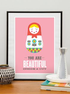 Matryoshka quote poster, valentines, art for nursery,  russian doll illustration digital print You are beautiful inside and out A3 on Etsy, $21.00