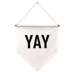 A banner flag declaring YAY for all to see! Dimensions are x cotton fabric with black professionally screen printed wording. Wall Banner, Christmas Gift Guide, Christmas Presents, Flag Banners, Nordic Design, Wild Hearts, Boy Room, Unique Gifts, Flag